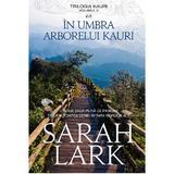 In umbra arborelui kauri. Trilogia Kauri Vol.2 - Sarah Lark, editura Rao