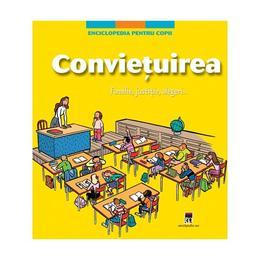Enciclopedia pentru copii - Convietuirea, editura Rao