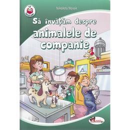 Sa invatam despre animalele de companie - Nikoleta Novak, editura Aramis