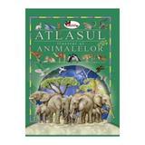 Atlasul ilustrat al animalelor - Eleonora Barsotti, editura Aramis