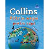 Collins - Atlas in imagini pentru copii, editura Didactica Publishing House