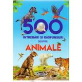 500 Intrebari si raspunsuri despre Animale, editura Flamingo