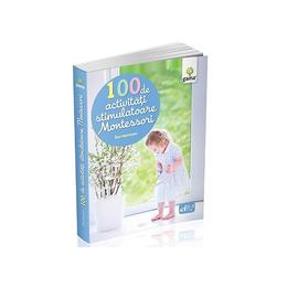 100 de activitati stimulatoare Montessori - Eve Herrmann, editura Gama