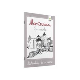 Montessori. La munte - Activitati de scriere, editura Gama