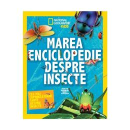 Marea enciclopedie despre insecte - National Geographic Kids, editura Litera