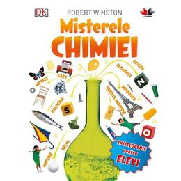 Misterele chimiei - Robert Winston, editura Litera