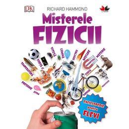 Misterele fizicii - Richard Hammond, editura Litera