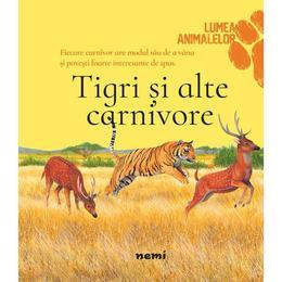 Tigri si alte carnivore - Olivia Brookes , editura Nemira