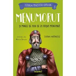 Menumorut si minele de aur de la Rosia Montana - Simona Antonescu, Alexia Udriste, editura Nemira