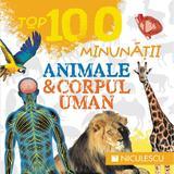 Top 100 minunatii: Animale si corpul uman, editura Niculescu
