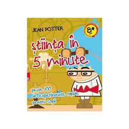 Stiinta in 5 minute - Jean Potter, editura Paralela 45