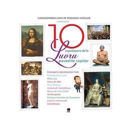 10 capodopere de la Luvru povestite copiilor (Larousse), editura Rao