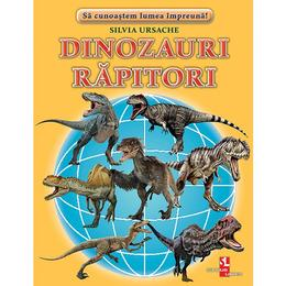 Dinozauri rapitori - Silvia Ursache, editura Silvius Libris