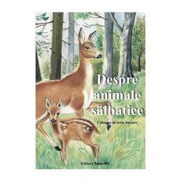 Despre animale salbatice. Culegere de texte literare, editura Tehno-art