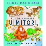 Pui de animale uimitori - Chris Packham, editura Univers Enciclopedic