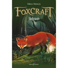 Foxcraft Vol.2: Batranii - Inbali Iserles, editura All