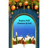 Bonjour, Noel! Chansons de Noel, editura Astro