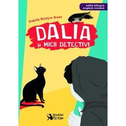 Dalia si micii detectivi - Arabella McIntyre-Brown, editura Booklet