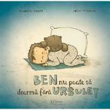 Ben nu poate sa doarma fara ursulet - Michael Engler, editura Univers Enciclopedic
