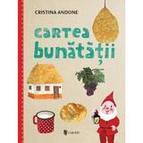 Cartea bunatatii - Cristina Andone, editura Univers