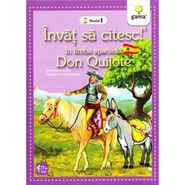 Invat sa citesc! In lima spaniola - Don Quijote - Nivelul 1, editura Gama
