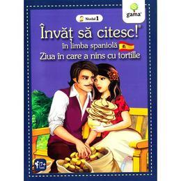 Invat sa citesc! In limba spaniola - Ziua in care a nins cu tortille - Nivelul 1, editura Gama