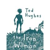 Femeia de fier. The Iron Woman - Ted Hughes, editura Grupul Editorial Art