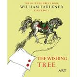 Copacul dorintelor. The Wishing Tree - William Faulkner, editura Grupul Editorial Art