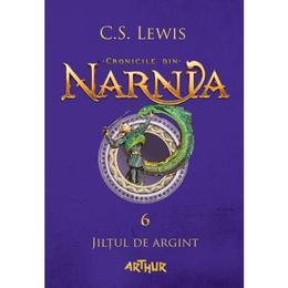 Cronicile din Narnia Vol. 6: Jiltul de argint - C.S. Lewis, editura Grupul Editorial Art