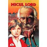 Micul Lord - Frances H. Burnett, editura Tedit