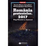 Romania protestelor. 2017. Piata Victoriei vs. Cotroceni - Antonio Momoc, Ionut Butoi, editura Meridiane Publishing
