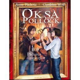 Oksa Pollock Vol.2: Padurea ratacitilor - Anne Plichota, Cendrine Wolf, editura All