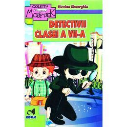 Detectivii clasei a VII-a - Nicolae Gheorghiu, editura Andreas