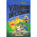 Vanatorii de comori. Vol. 3: Secretul orasului interzis - James Patterson, Chris Grabenstein, editura Corint