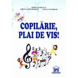Copilarie, plai de vis! + CD - Dorina Buzdugan, editura Didactica Publishing House