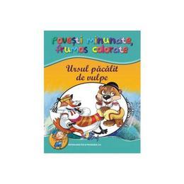 Ursul pacalit de vulpe - Povesti minunate, frumos colorate, editura Didactica Si Pedagogica