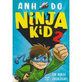 Ninja Kid 2 - Anh Do, Jeremy Ley, editura Epica