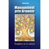Management prin Armonie. Invatand de la natura - Julien Bratu, editura Kaizen