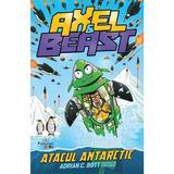 Axel si Beast. Atacul Antarctic - Adrian C. Bott, editura Prestige
