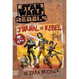 Jurnal de rebel - Ezra Bridger - Star wars rebels, editura Litera