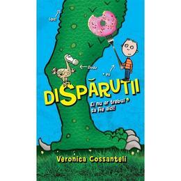 Disparutii - Veronica Cossanteli, editura Rao