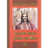 Legende despre Stefan cel Mare, editura Rosetti Educational