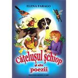Catelusul schiop si alte poezii - Elena Farago, editura Roxel Cart