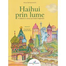 Haihui prin lume Vol.2 - Anca Semacovschi, editura All