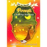 Cele mai frumoase... Povesti de Ioan Pop-Reteganul, editura Aramis