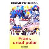 Fram, ursul polar - Cezar Petrescu, editura Blassco