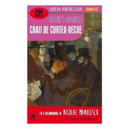 Craii de Curtea-Veche - Mateiu I. Caragiale, editura Cartea Romaneasca