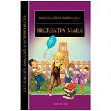 Recreatia mare - Mircea Santimbreanu, editura Cartex