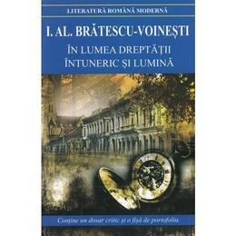 In lumea dreptatii. Intuneric si lumina Ed.2017 - I.Al. Bratescu-Voinesti, editura Cartex