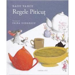 Regele Piticut - Radu Vancu, editura Cartier